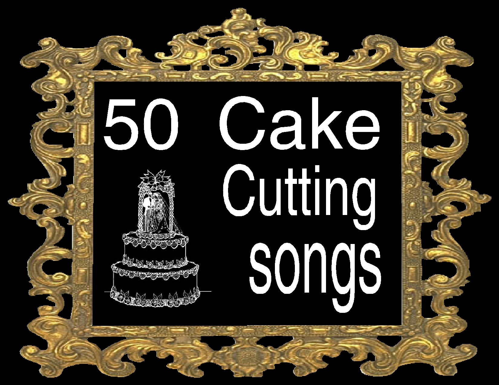 50 Cake Cutting Songs   Evansville Party Master