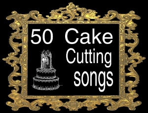 50 cake cutting songs