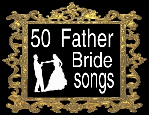 50 father bride songs