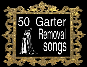 50 garter removal songs