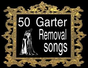 50 garter removal songs