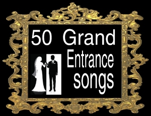 50 grand entrance songs