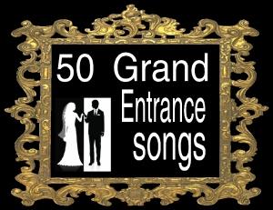 50 grand entrance songs