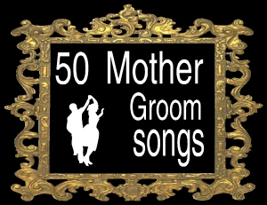 50 mother groom songs